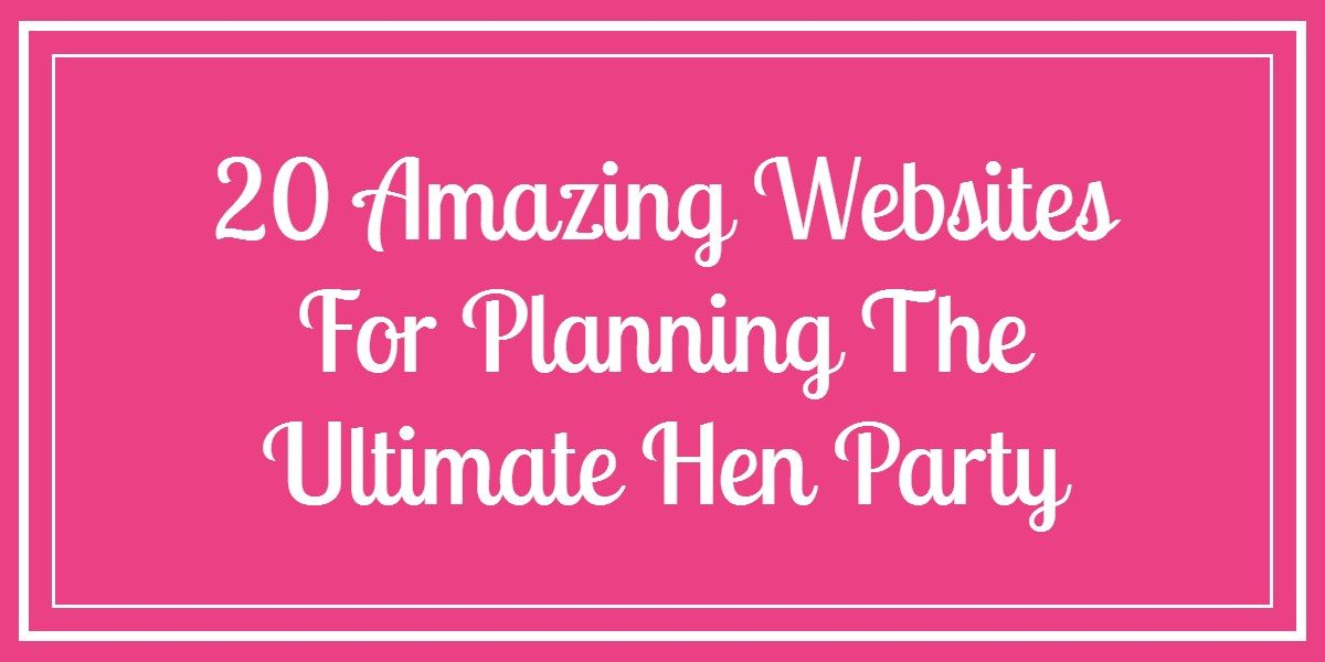Whether You Re The Bride To Be And Planning Your Own Hen Do Or Maid Of Honour Who Has Been Tasked With Organising Send Off A